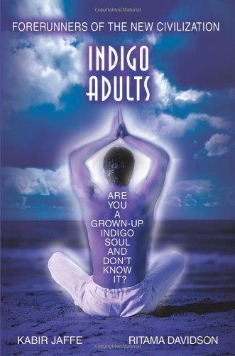 9780595366927: Indigo Adults: Forerunners of the New Civilization