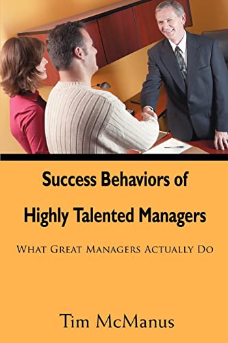 Success Behaviors of Highly Talented Managers: What: Tim McManus