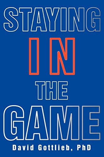 Staying in the Game: Gottlieb PhD, David