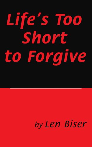 9780595367481: Life's Too Short to Forgive