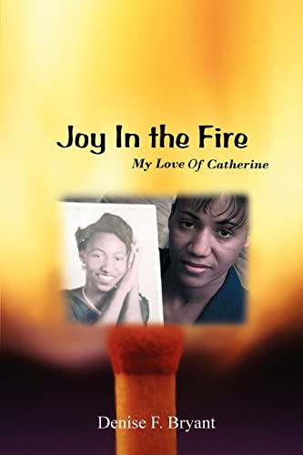 9780595367665: Joy in the Fire: My Love Of Catherine
