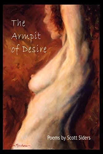 9780595368822: The Armpit of Desire