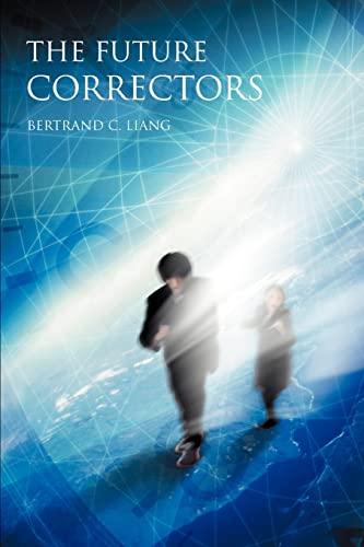 The Future Correctors: Bertrand Liang