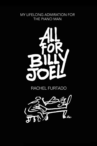 9780595369232: ALL FOR BILLY JOEL: My Lifelong Admiration for the Piano Man