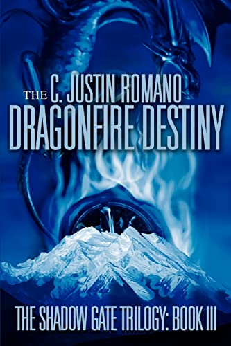 9780595369423: The Dragonfire Destiny: The Shadow Gate Trilogy: Book III