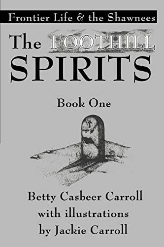 9780595369485: The Foothill Spirits?book One: Frontier Life & the Shawnees