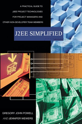 9780595369799: J2ee Simplified: A Practical Guide to J2ee Project Technologies for Project Managers And Other Non-developer Team Members