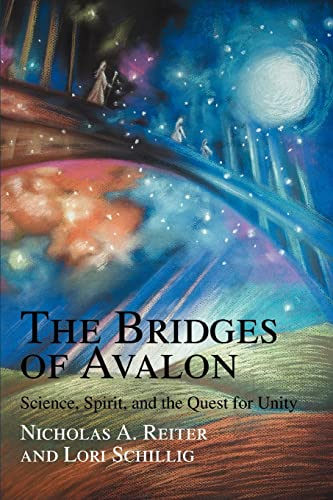9780595369966: The Bridges of Avalon: Science, Spirit, and the Quest for Unity