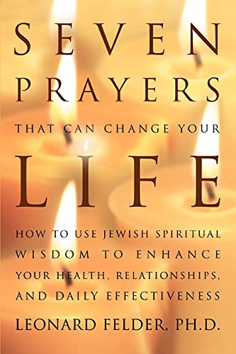 9780595370139: Seven Prayers That Can Change Your Life: How to Use Jewish Spiritual Wisdom to Enhance Your Health, Relationships, and Daily Effectiveness
