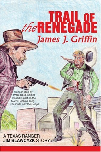 9780595370641: Trail of the Renegade: A Texas Ranger Jim Blawcyzk Story