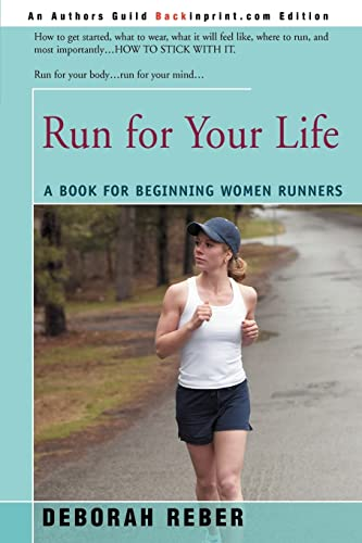 9780595370696: Run for Your Life: A Book for Beginning Women Runners