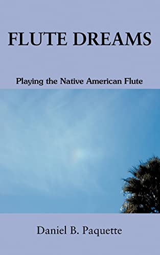 9780595371310: Flute Dreams: Playing the Native American Flute