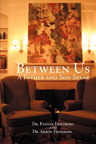9780595371884: Between Us: A Father And Son Speak