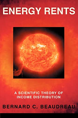 9780595372003: Energy Rents: A Scientific Theory of Income Distribution