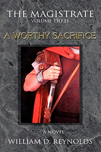 9780595372539: The Magistrate: Volume Three A Worthy Sacrifice