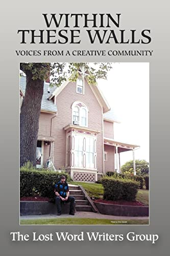 9780595372669: Within These Walls: Voices From a Creative Community