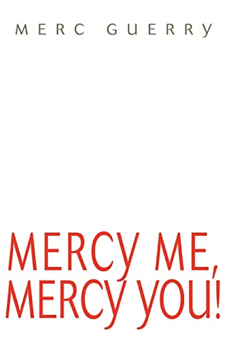 Mercy Me, Mercy You: Merc Guerry