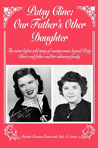9780595373246: Patsy Cline: Our Father's Other Daughter: The never before told story of country music legend Patsy Cline's real father and her unknown family