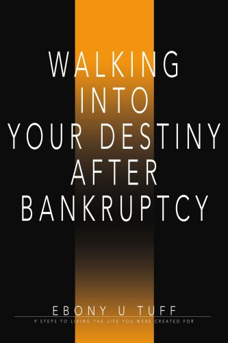 9780595373475: WALKING INTO YOUR DESTINY AFTER BANKRUPTCY: 9 STEPS TO LIVING THE LIFE YOU WERE CREATED FOR