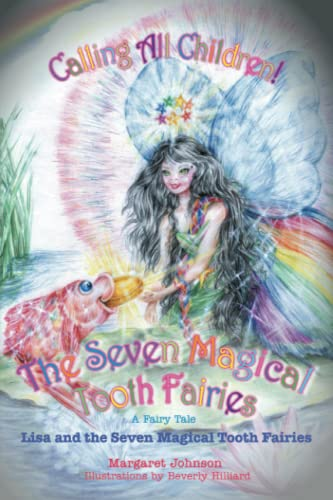 The Seven Magical Tooth Fairies: Lisa and the Seven Magical Tooth Fairies (0595374204) by Johnson, Margaret