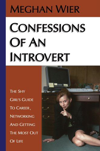 9780595374243: Confessions of an Introvert: The Shy Girl's Guide to Career, Networking and Getting the Most Out of Life