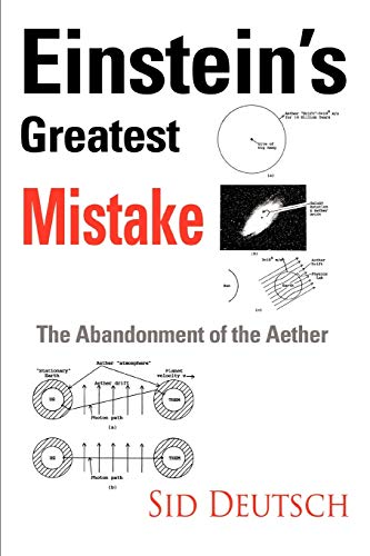 9780595374816: Einstein's Greatest Mistake: Abandonment of the Aether