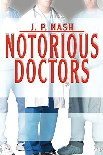 Notorious Doctors: J P Nash