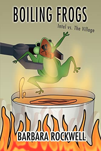 9780595375288: Boiling Frogs: Intel vs. The Village