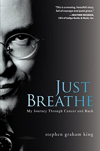Just Breathe: My Journey Through Cancer and Back: Stephen Graham King