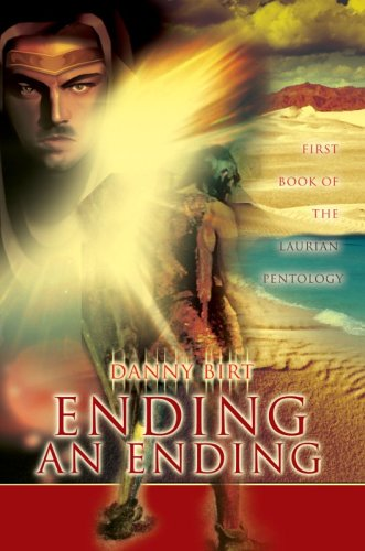 Ending an Ending: First Book of the Laurian Pentology: Danny Birt