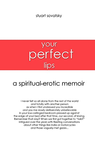 9780595375875: Your Perfect Lips: A Spiritual-Erotic Memoir