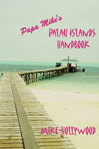 9780595376070: Papa Mike's Palau Islands Handbook