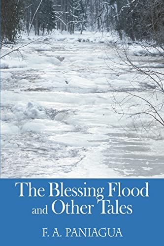 The Blessing Flood and Other Tales (Paperback): F A Paniagua