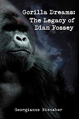 9780595376698: Gorilla Dreams: The Legacy of Dian Fossey