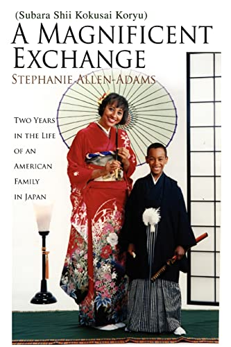 9780595376988: A Magnificent Exchange: Two Years in the Life of An American Family in Japan