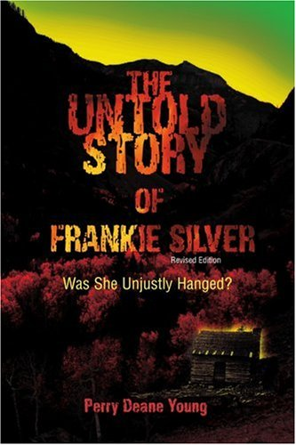 9780595377251: The Untold Story of Frankie Silver: Was She Unjustly Hanged?