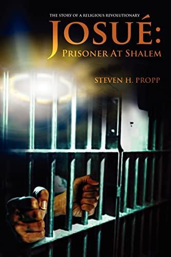 9780595377886: Josué: Prisoner At Shalem: The Story of a Religious Revolutionary