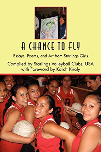A Chance to Fly: Essays, Poems, and Art from Starlings Girls: Byron Shewman