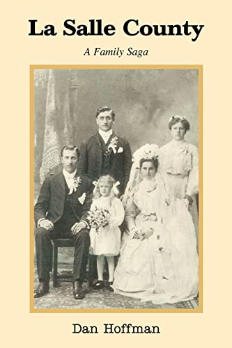La Salle County: A Family Saga: Dan Hoffman