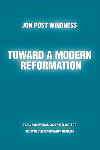 Toward a Modern Reformation: A call for: Jon Windness