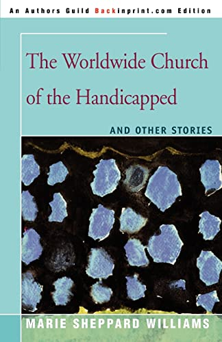 9780595378739: The Worldwide Church of the Handicapped