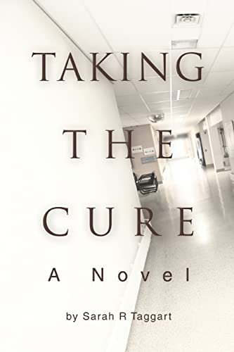 9780595378906: Taking the Cure: A Novel
