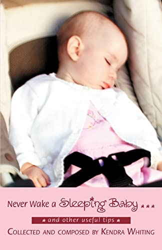 9780595378944: Never Wake a Sleeping Baby ...: And other useful tips