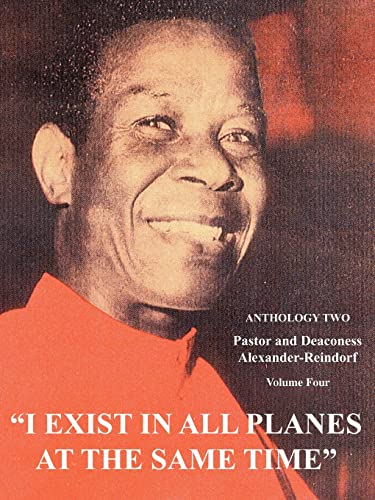 I Exist in All Planes at the Same Time: Anthology Two: CARL ALEXANDER-REINDORF