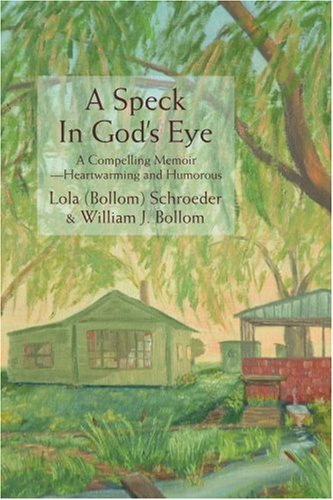 9780595379507: A Speck In God's Eye: A Compelling Memoir--Heartwarming and Humorous