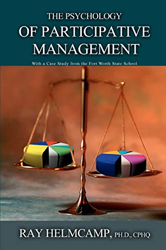 9780595379859: The Psychology of Participative Management: With a Case Study from the Fort Worth State School