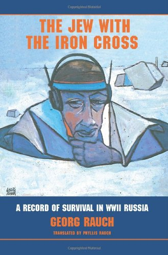 9780595379873: The Jew with the Iron Cross: A Record of Survival in WWII Russia