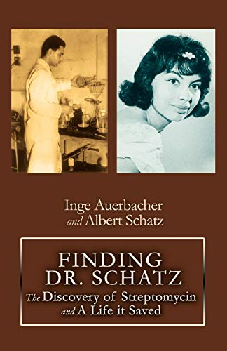 9780595379972: FINDING DR. SCHATZ: The Discovery of Streptomycin and A Life it Saved