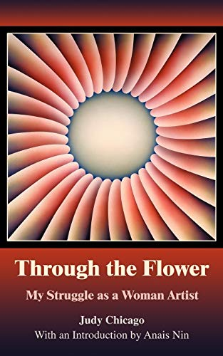 9780595380466: Through the Flower: My Struggle as a Woman Artist