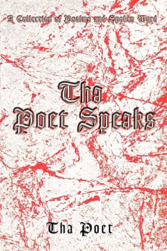 9780595380794: Tha Poet Speaks: A Collection of Psalms and Spoken Word
